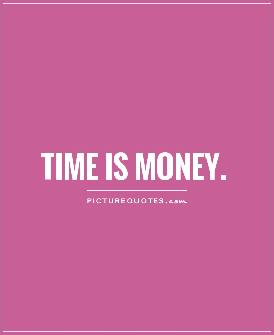 Time is money Picture Quote #1