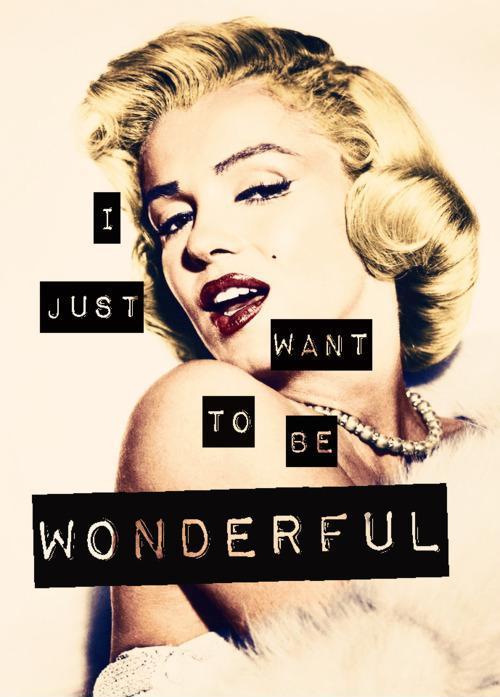 I don't want to make money. I just want to be wonderful Picture Quote #2