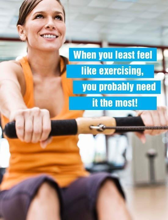 When you least feel like exercising, you probably need it the most Picture Quote #1