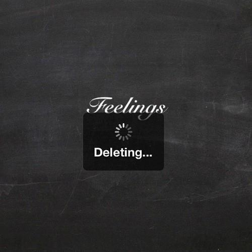 Feelings. Deleting Picture Quote #1
