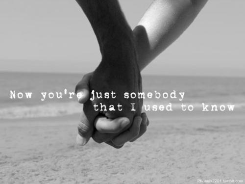 Now you're just somebody that i used to know Picture Quote #2