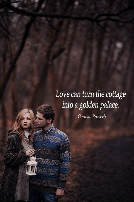 Love can turn a cottage into a golden palace Picture Quote #1