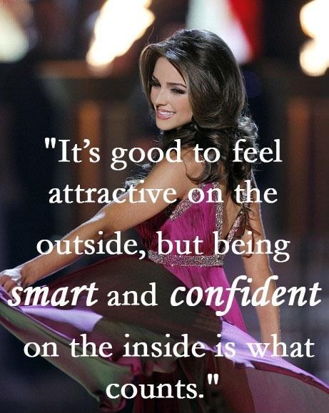 It's good to feel attractive on the outside, but being smart and confident on the inside is what counts Picture Quote #1