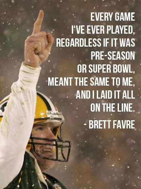Every game I've ever played, regardless if it was pre-season or super bowl, meant the same to me, and I laid it all on the line Picture Quote #1