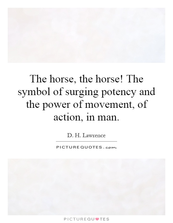 The Horse The Horse The Symbol Of Surging Potency And The
