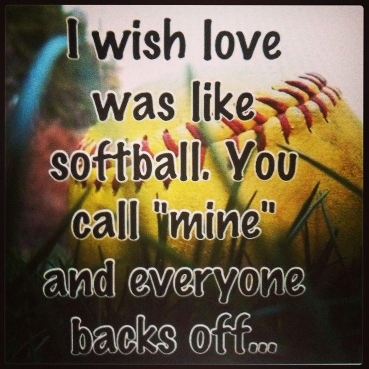I wish love was like softball. You call
