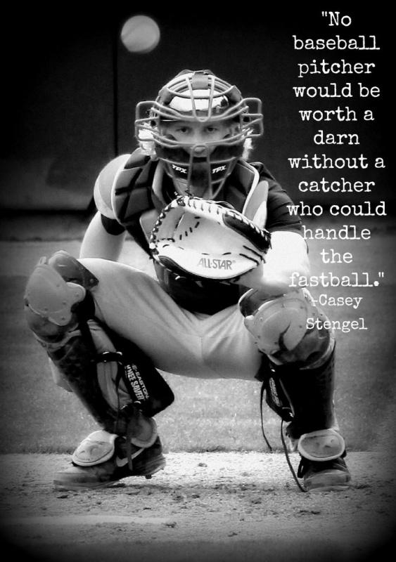 No baseball pitcher would be worth a darn without a catcher who could handle the hot fastball Picture Quote #1