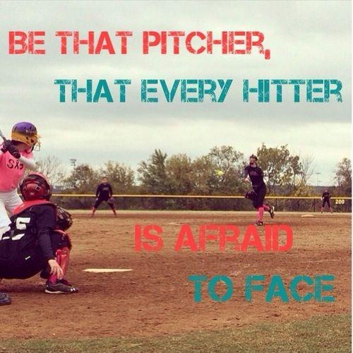 Be that pitcher that every hitter is afraid to face Picture Quote #1