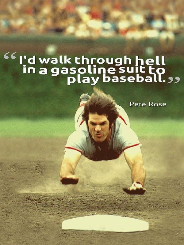 I'd walk through hell in a gasoline suit to play baseball Picture Quote #1
