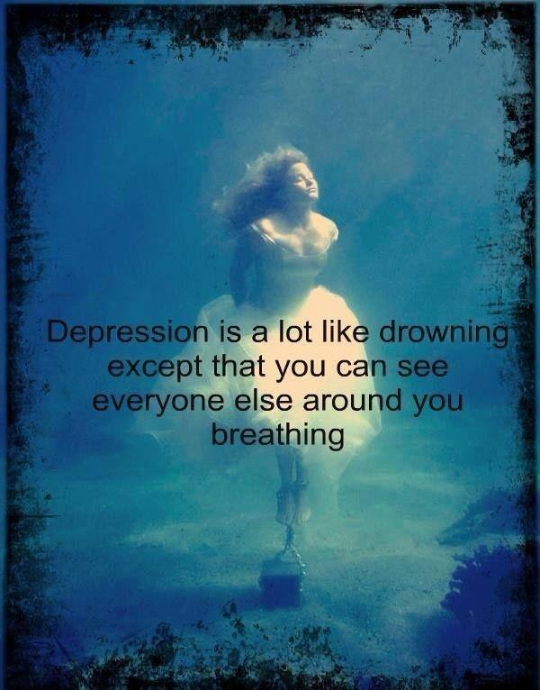 Depression is a lot like drowning except that you can see everyone else around you breathing Picture Quote #1