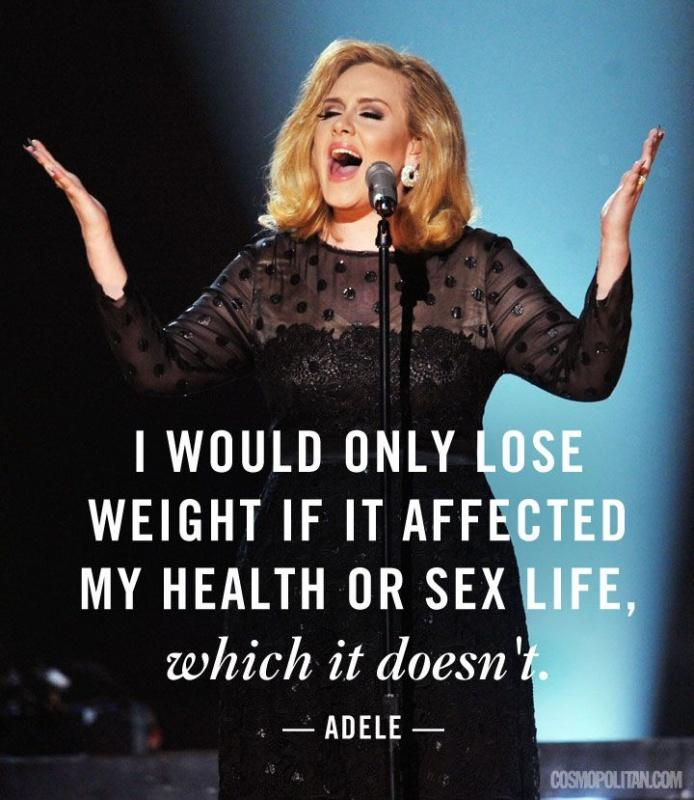 I would only lose weight if it affected my health or my sex life, which it doesn't Picture Quote #1