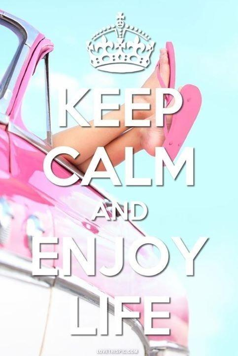 Keep calm and enjoy life Picture Quote #1
