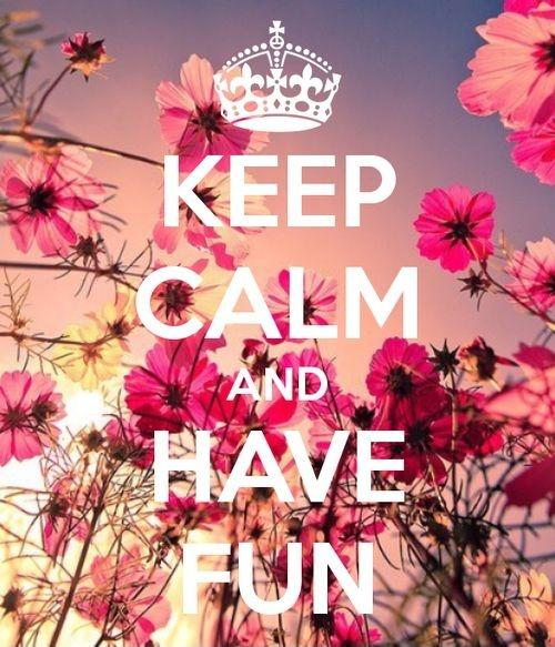 Keep calm and have fun Picture Quote #1