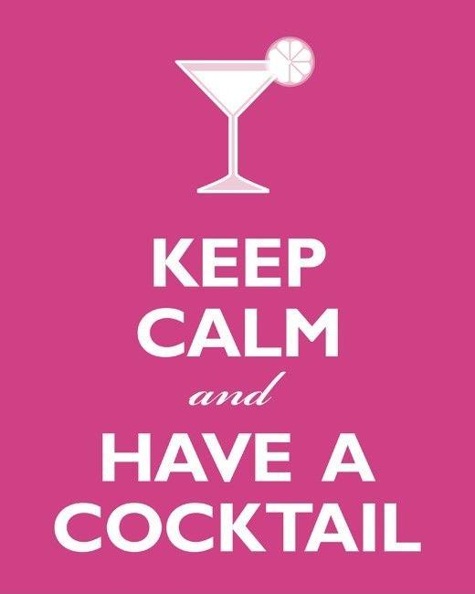 Keep calm and have a cocktail Picture Quote #1
