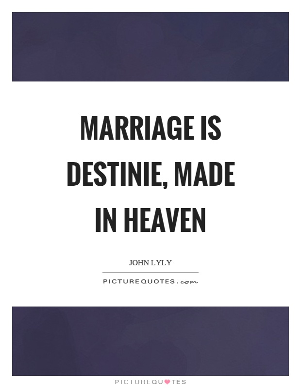Marriage is destinie, made in heaven Picture Quote #1