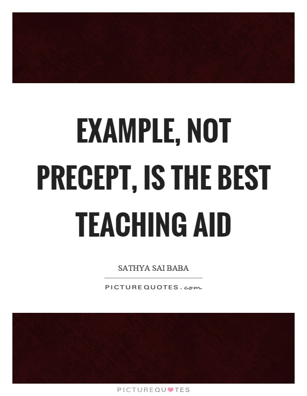 Example, not precept, is the best teaching aid Picture Quote #1