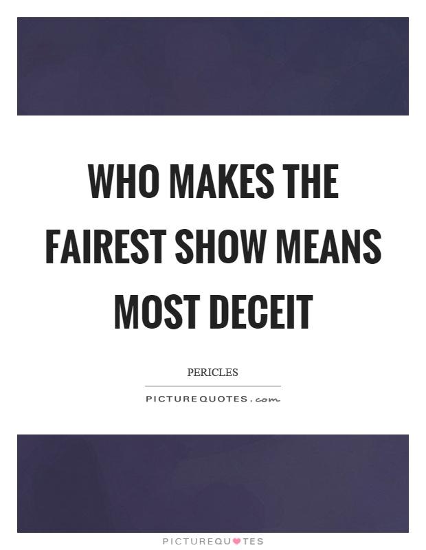 Who makes the fairest show means most deceit Picture Quote #1