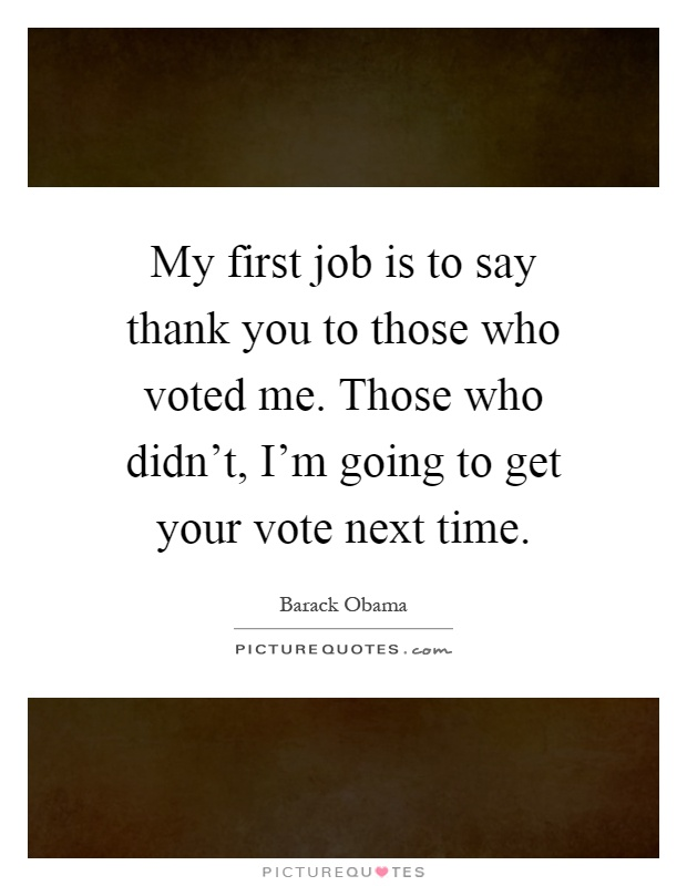 Voting For The First Time Quotes: Saying Thank You Quotes & Sayings