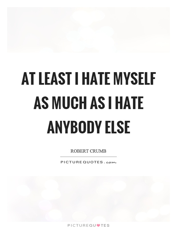 I Hate Myself Quotes & Sayings | I Hate Myself Picture Quotes