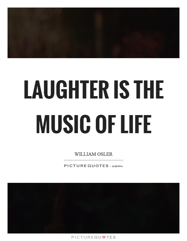 Laughter is the music of life Picture Quote #1