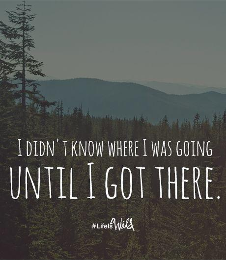 I didn't know where I was going until I got there Picture Quote #1