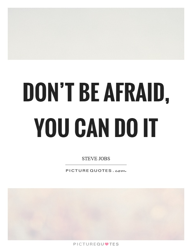 Quotes You Can Do It Delectable Don't Be Afraid You Can Do It  Picture Quotes