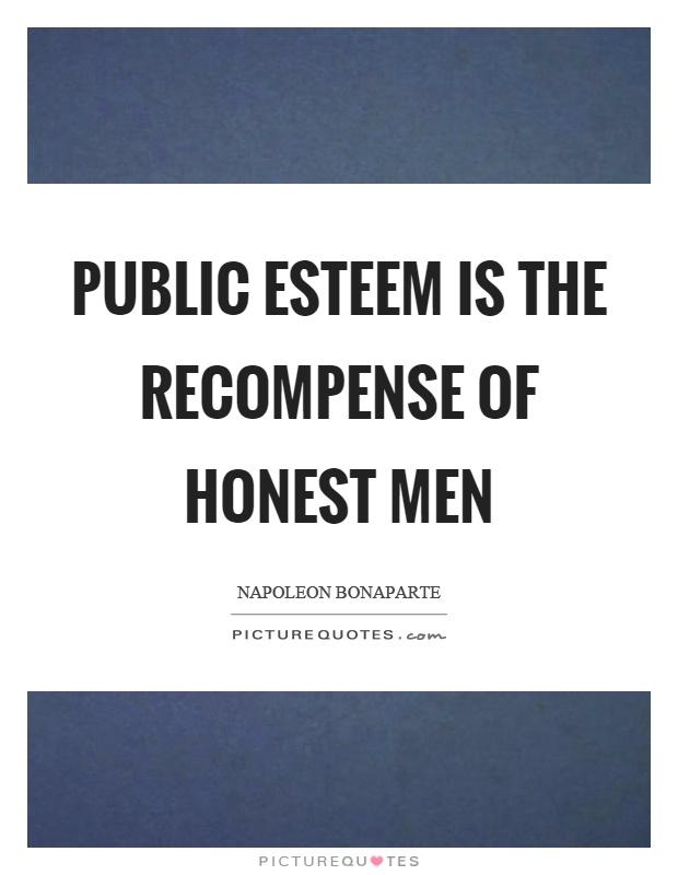 Public esteem is the recompense of honest men Picture Quote #1
