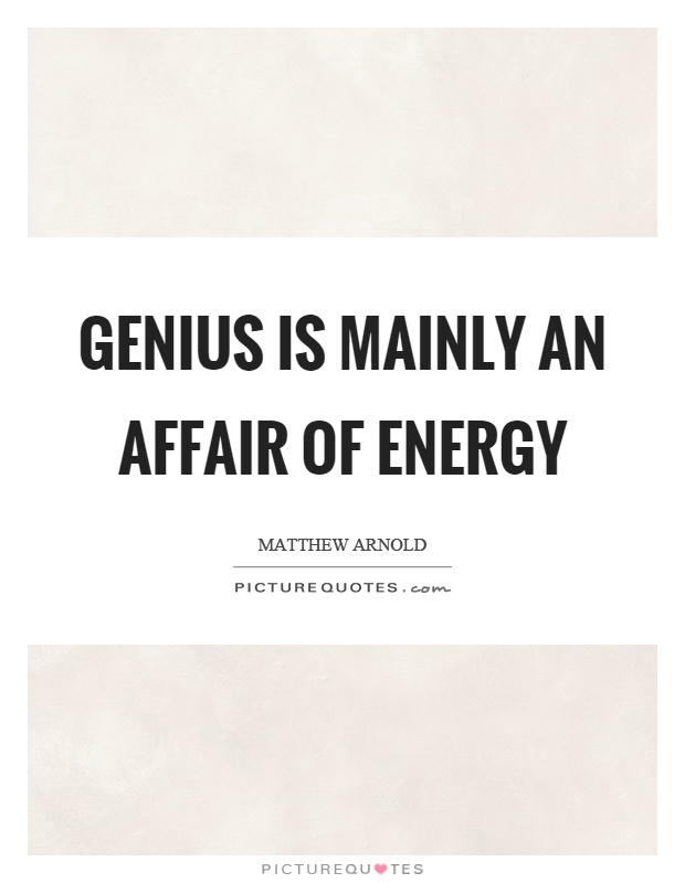 Genius is mainly an affair of energy Picture Quote #1