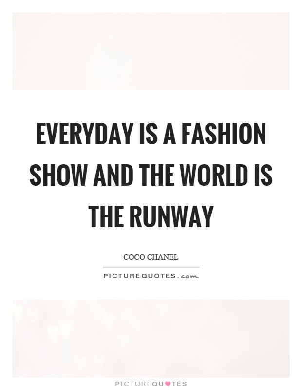 Fashion Show Quotes & Sayings  Fashion Show Picture Quotes. Faith Uncertainty Quotes. Bible Quotes Illness. Quotes Nature Vs Nurture. Harry Potter Quotes You Must Be A Weasley. Marriage Quotes Meaningful. Self Confidence Quotes With Explanation. Funny Xmas Quotes Tagalog. Xanga Sad Quotes And Photography