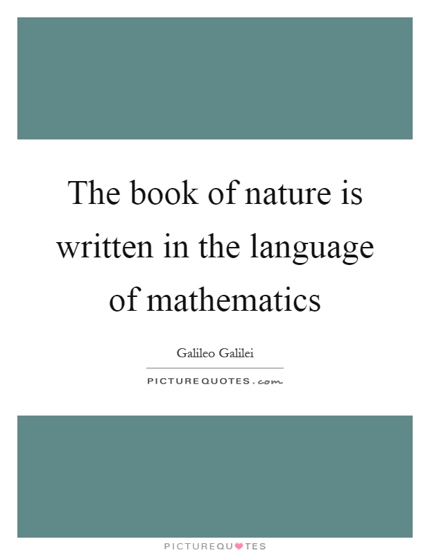 The book of nature is written in the language of mathematics Picture Quote #1
