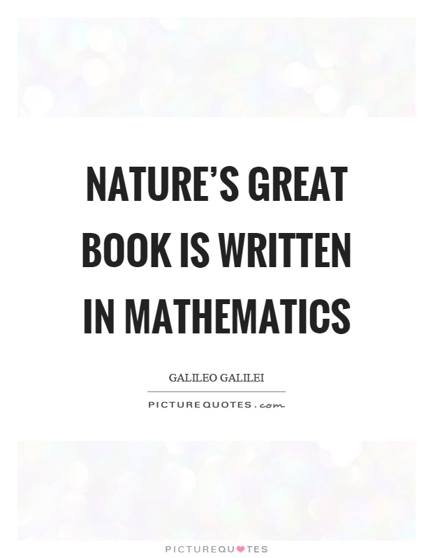 Nature's great book is written in mathematics Picture Quote #1