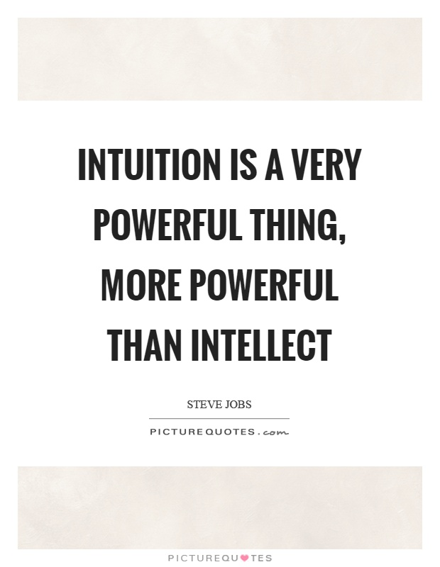 Intuition is a very powerful thing, more powerful than intellect Picture Quote #1