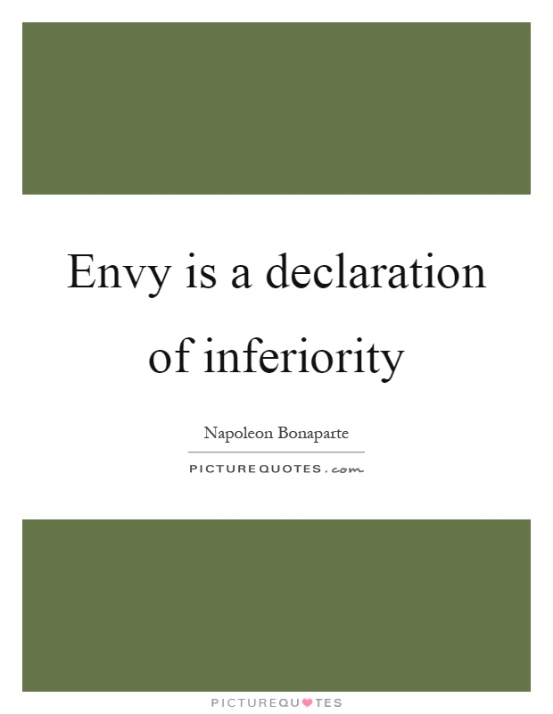 Envy is a declaration of inferiority Picture Quote #1