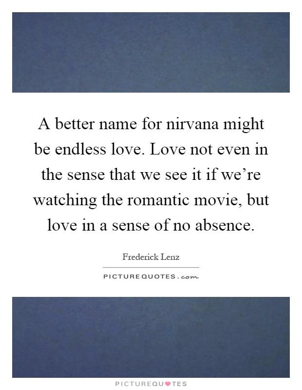 Endless Love Quotes : Romantic Movie Quotes Endless Love Quotes Frederick Lenz Quotes