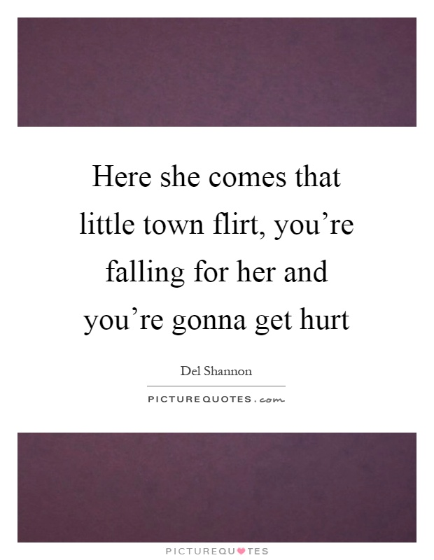 you re a flirt quotes for her