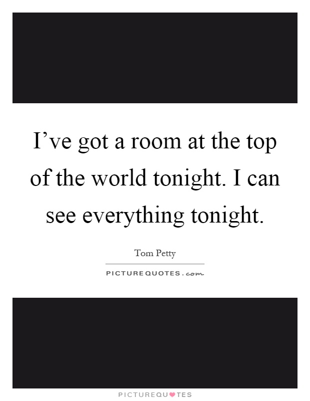 Of the world tonight i can see everything tonight picture quote 1