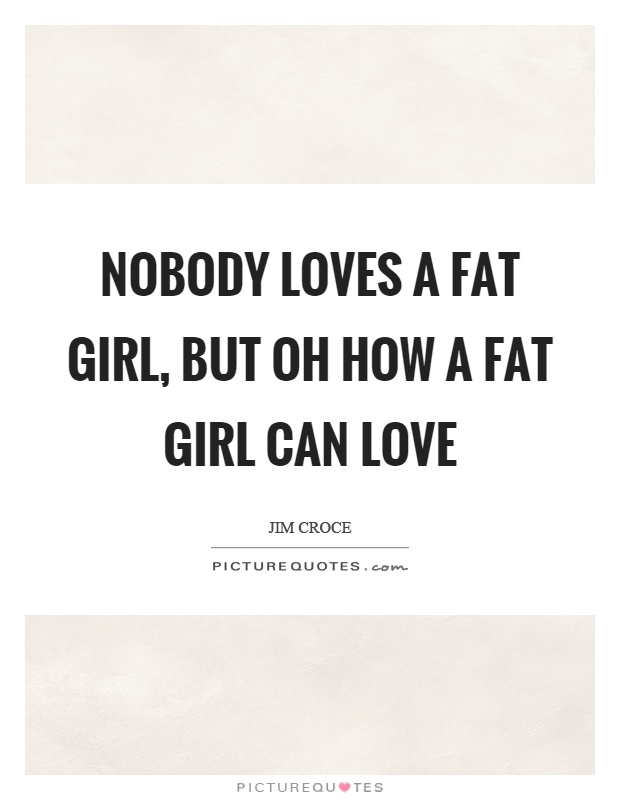 fat girls quotes