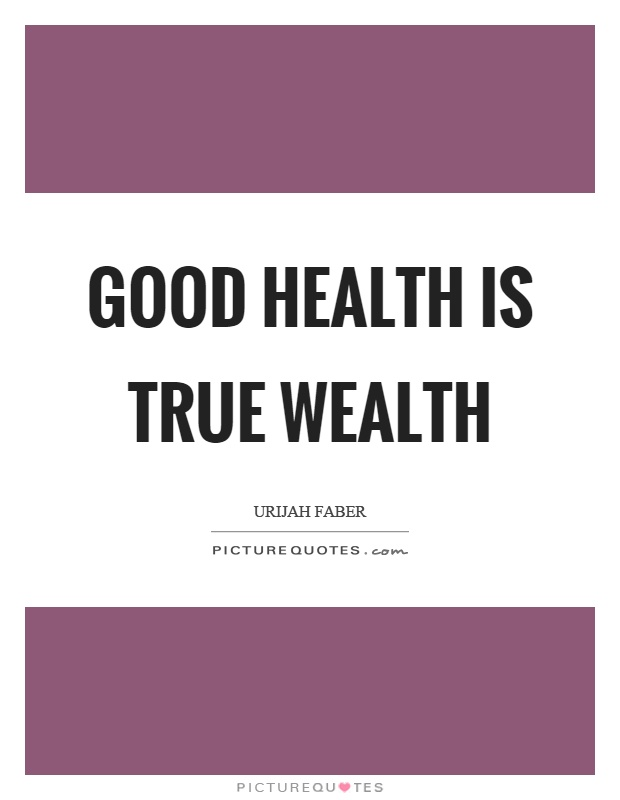 Good health is true wealth Picture Quote #1
