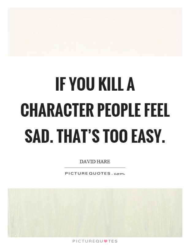 Feel Sad Quotes | Feel Sad Sayings | Feel Sad Picture Quotes