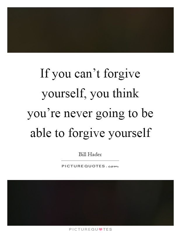 how to love and forgive yourself