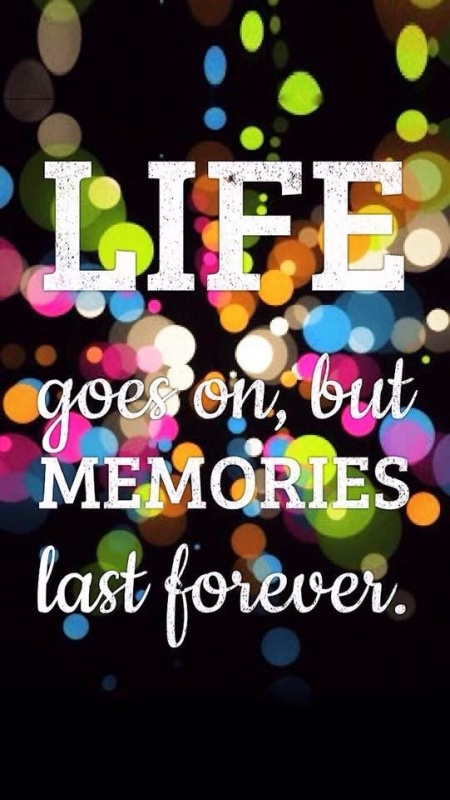 Life goes on, but memories last forever Picture Quote #1