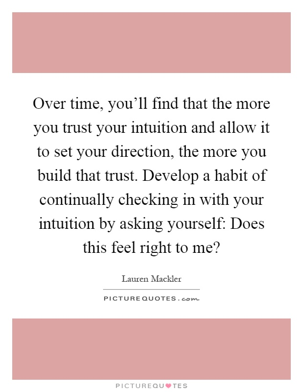 over-time-youll-find-that-the-more-you-trust-your-intuition-and-allow-it-to-set-your-direction-the-quote-1.jpg