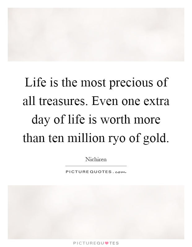 the worth of lifes most precious Life is big and it is completely in your hands the most precious things in life, that matter and value the most, may be difficult to be understood it varies from person to person these are the things satisfaction- the most precious thing in life, that might give you happiness both in your life, and after death if you are satisfied.