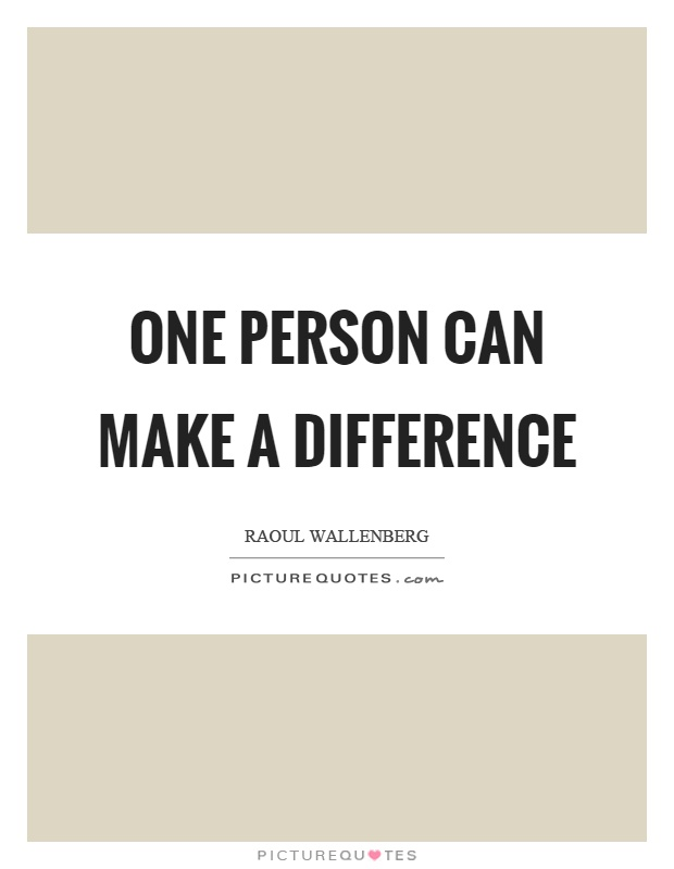 how can one person make a difference essay One can make a difference: original stories by the dali lama how simple actions can change the world reminds each of us that one person can make a difference.