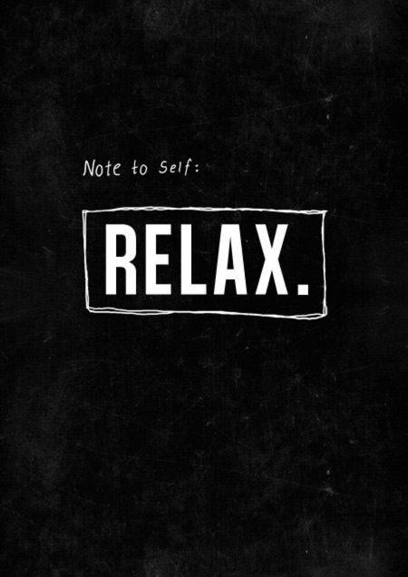 Note to self. Relax Picture Quote #1