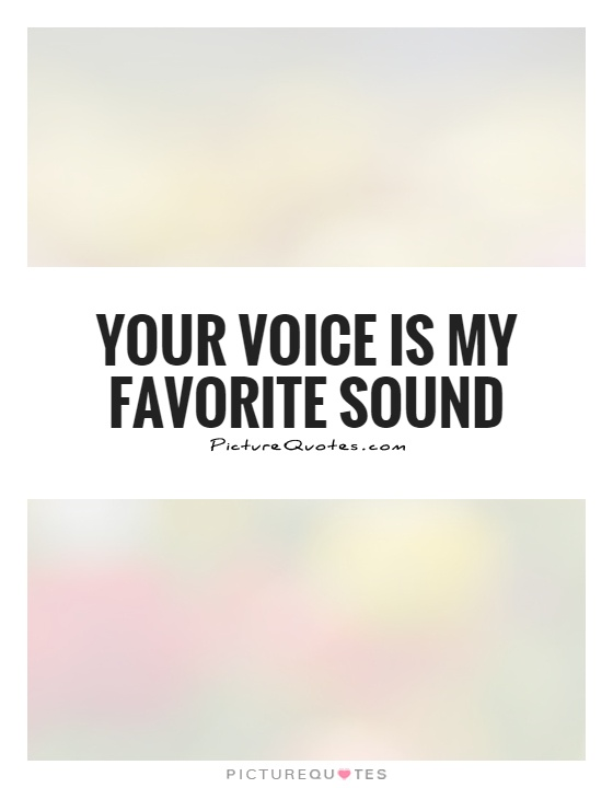 your voice is my favorite sound picture quotes