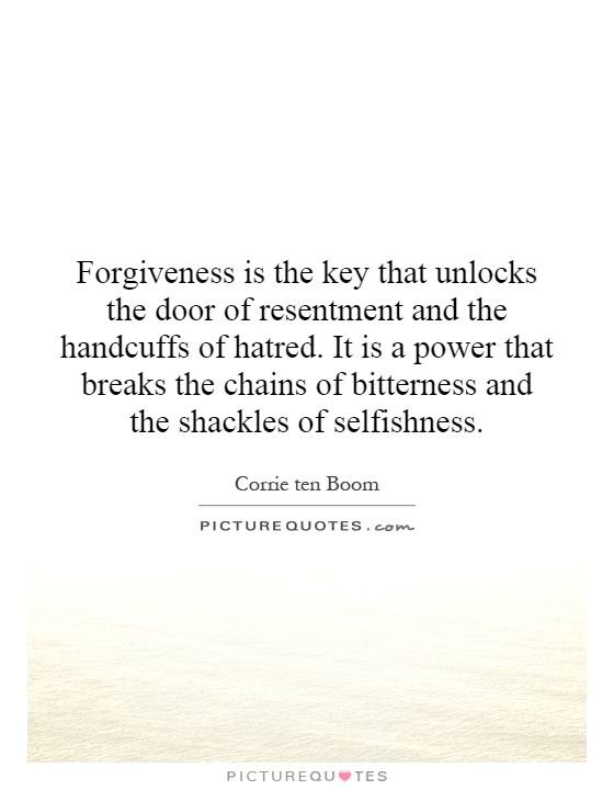 Forgiveness is the key that unlocks the door of resentment and the handcuffs of hatred. It is a power that breaks the chains of bitterness and the shackles of selfishness Picture Quote #1