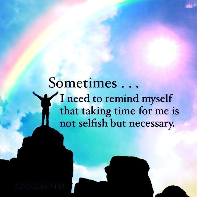 Sometimes, I need to remind myself that taking time for me is not selfish but necessary Picture Quote #1