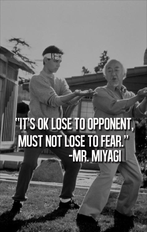 It's okay to lose to opponent, must not lose to fear Picture Quote #1