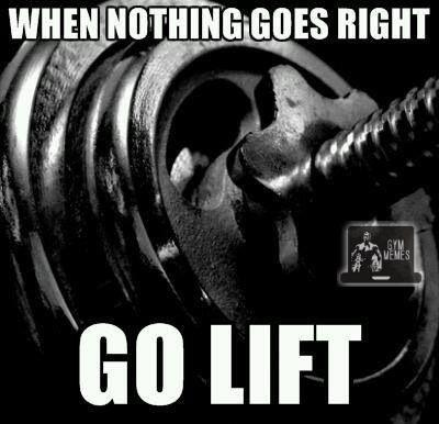 When nothing goes right, go lift Picture Quote #1